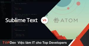 Text Editors: Atom và Sublime