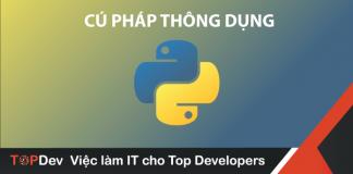 [Python cơ bản thường dùng trong công việc] Phần 2 : Cú pháp thông dụng