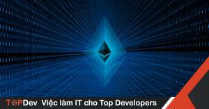 Ethereum là gì? Tìm hiểu cơ bản về Blockchain (P2)
