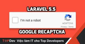 Laravel 5.5 – Tạo Mã ReCaptcha của Google