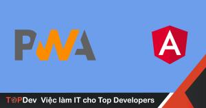 Xây dựng một Search-Engine Optimized (SEO) PWA (Progressive web application) bằng Angular – Phần 1