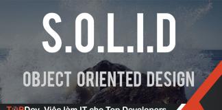 SOLID là gì? Áp dụng SOLID để trở thành lập trình viên giỏi