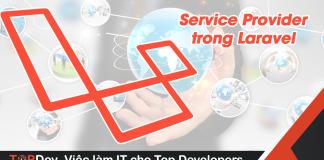 Service Provider là gì? Tìm hiểu Service Provider trong Laravel