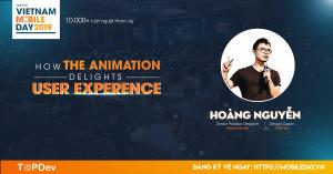 """Tối ưu UX/UI bằng Animation – những khung hình """"biết nói"""""""