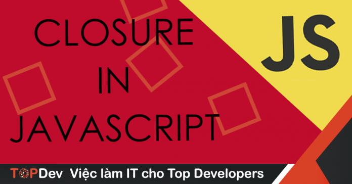 JavaScript Closures là gì