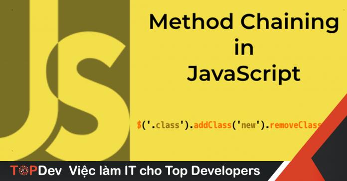 Method Chaining trong JavaScript là gì