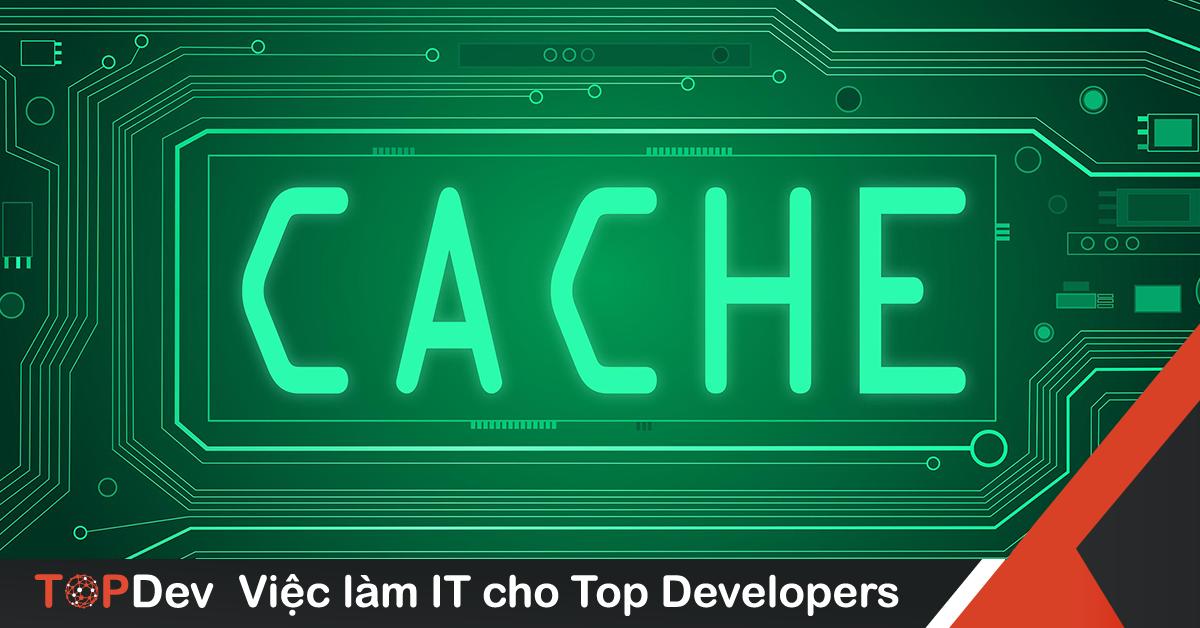 Cache trong trình duyệt hoạt động như thế nào   TopDev