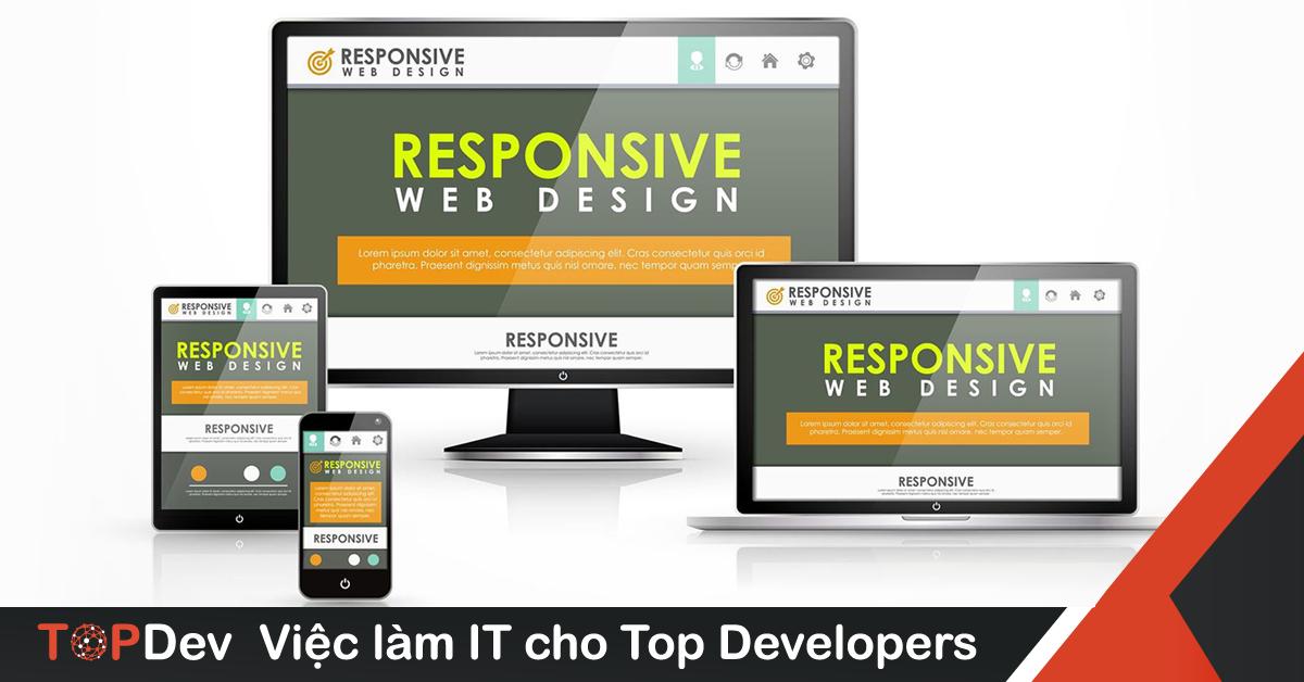 Responsive Web Design là gì | Từ khái niệm đến thực tế | TopDev