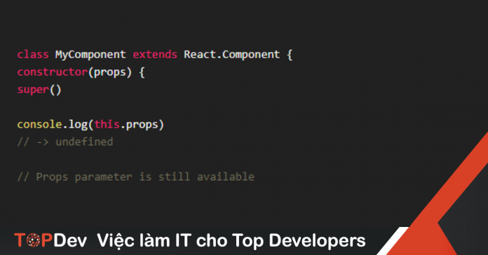 Tại sao phải gọi super(props) trong constructor của React component