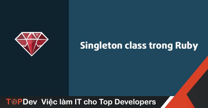 Singleton class là gì