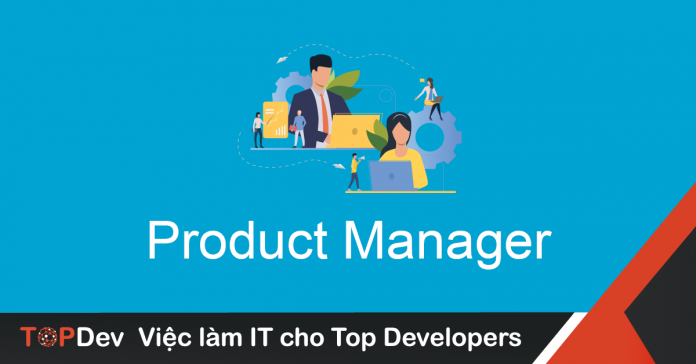 Mô tả công việc Product Manager mức lương hấp dẫn