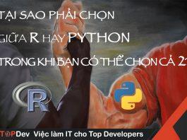 Tại sao phải chọn ngôn ngữ lập trình R hay Python trong khi bạn có thể chọn cả 2?
