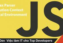 Học Javascript 1: Syntax Parser, Execution Context, Lexical Environment là gì