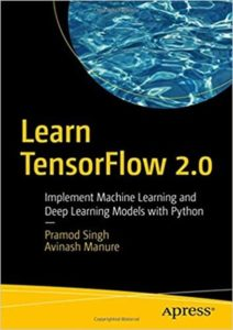 Tài liệu Tensorflow là gì Implement Machine Learning and Deep Learning Models with Python