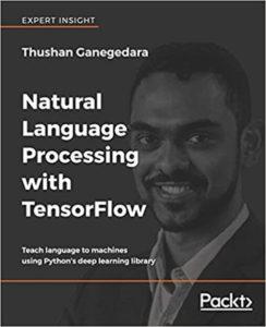 Tài liệu Tensorflow là gì Natural Language Processing with TensorFlow- Teach language to machines using Python's deep learning library