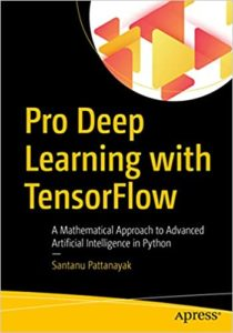 Tài liệu Tensorflow là gì - Pro Deep Learning with TensorFlow- A Mathematical Approach to Advanced Artificial Intelligence in Python