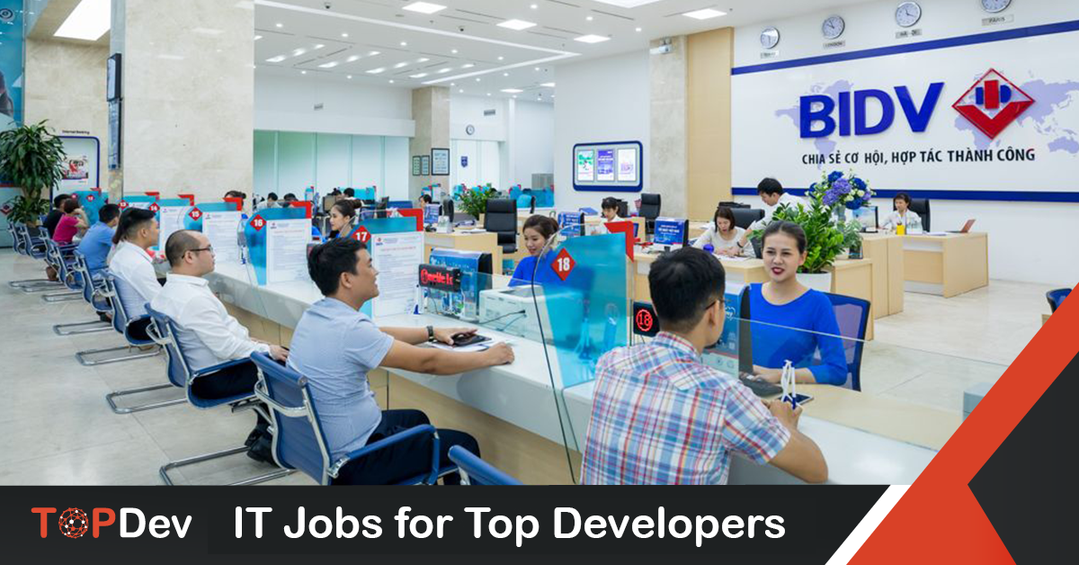 Giải mã sức mạnh từ BIDV - điểm đến lý tưởng để phát triển sự nghiệp