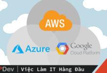 AWS, Azure và Google Cloud là gì? Chứng chỉ nào tốt nhất cho sự nghiệp của bạn?