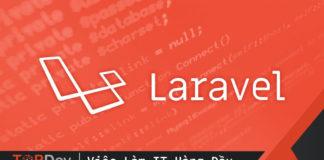 Tại sao nên sử dụng Laravel?