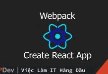 Tìm hiểu về Webpack và Create React App