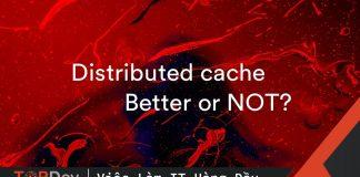 Distributed cache là gì? – điều gì khiến nó trở nên mạnh mẽ?