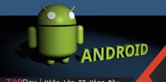 Hệ điều hành Android là gì? Lập trình với Android