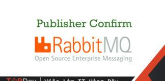 Sử dụng publisher confirm trong RabbitMQ