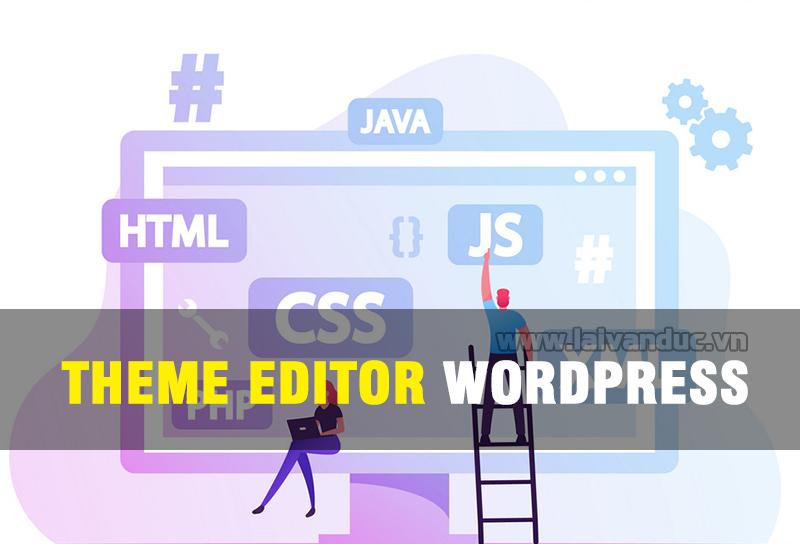 Theme Editor WordPress hướng dẫn cơ bản