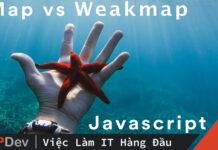 Javascript sự khác biệt map và weakmap