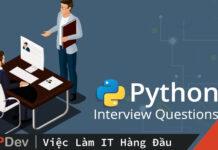 Top 5 câu hỏi phỏng vấn Python không thể bỏ qua