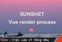 Vuejs Render Process bao gồm những bước nào?