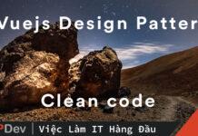 Clean code với Vuejs Anti pattern – Phần 1