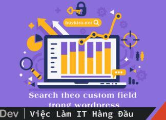 Search theo custom field trong wordpress và các ứng dụng của nó